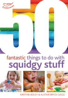 50 Fantastic Things to Do with Squidgy Stuff, Paperback Book