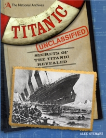 The National Archives: Titanic Unclassified, Hardback Book