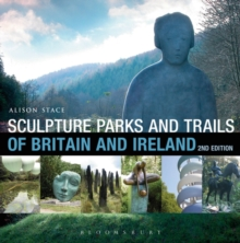 Sculpture Parks and Trails of Britain & Ireland, Paperback Book