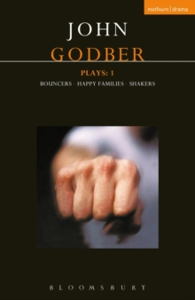 Godber Plays: 1 : Bouncers; Happy Families; Shakers, EPUB eBook