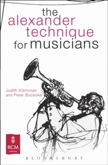 The Alexander Technique for Musicians, Paperback / softback Book