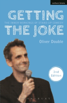 Getting the Joke : The Inner Workings of Stand-Up Comedy, Paperback / softback Book