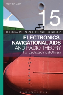 Reeds Vol 15: Electronics, Navigational Aids and Radio Theory for Electrotechnical Officers, Paperback Book