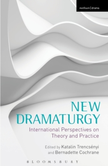 New Dramaturgy : International Perspectives on Theory and Practice, Paperback Book