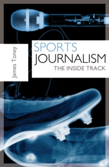 Sports Journalism : The Inside Track, Paperback Book
