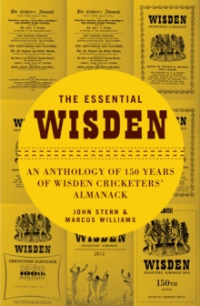 The Essential Wisden : An Anthology of 150 Years of Wisden Cricketers' Almanack, Hardback Book