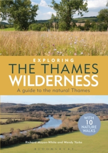Exploring the Thames Wilderness : A Guide to the Natural Thames, Paperback / softback Book
