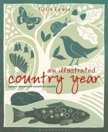 An Illustrated Country Year : Nature Uncovered Month by Month, Hardback Book