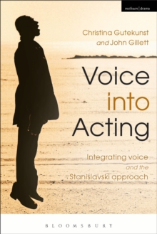 Voice into Acting : Integrating voice and the Stanislavski approach, EPUB eBook