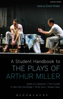 A Student Handbook to the Plays of Arthur Miller : All My Sons, Death of a Salesman, The Crucible, A View from the Bridge, Broken Glass, Paperback Book