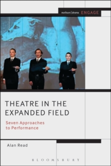 Theatre in the Expanded Field : Seven Approaches to Performance, Paperback / softback Book