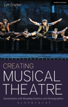 Creating Musical Theatre : Conversations with Broadway Directors and Choreographers, Paperback / softback Book