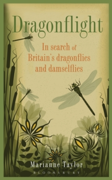 Dragonflight : In Search of Britain's Dragonflies and Damselflies, EPUB eBook