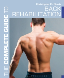The Complete Guide to Back Rehabilitation, Paperback / softback Book