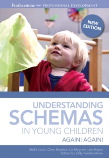 Understanding Schemas in Young Children : Again! Again!, Paperback / softback Book