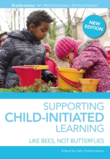 Supporting Child-initiated Learning : Like Bees, Not Butterflies, Paperback / softback Book