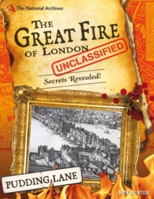 The National Archives: The Great Fire of London Unclassified : Secrets Revealed!, Hardback Book
