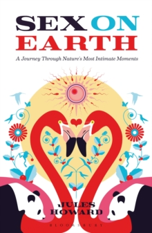 Sex on Earth : A Journey Through Nature's Most Intimate Moments, Paperback / softback Book