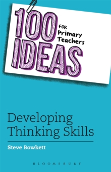 100 Ideas for Primary Teachers: Developing Thinking Skills, Paperback Book
