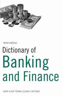 Dictionary of Banking and Finance : Over 9,000 terms clearly defined, EPUB eBook