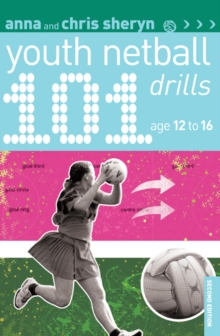 101 Youth Netball Drills Age 12-16, Paperback Book