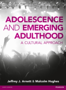 Adolescence and Emerging Adulthood : A Cultural Approach, Paperback / softback Book