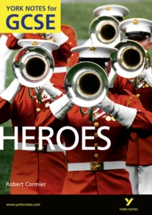 Heroes: York Notes for GCSE (Grades A*-G), Paperback / softback Book