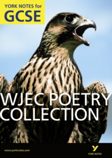 WJEC Poetry Collection: York Notes for GCSE (Grades A*-G), Paperback Book