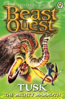 Beast Quest: Tusk the Mighty Mammoth : Series 3 Book 5, Paperback / softback Book
