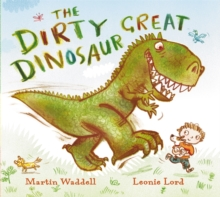 The Dirty Great Dinosaur, Paperback / softback Book