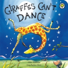 Giraffes Can't Dance : Board Book, Board book Book