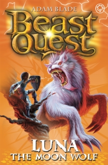 Beast Quest: Luna the Moon Wolf : Series 4 Book 4, Paperback Book
