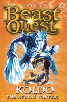 Beast Quest: Koldo the Arctic Warrior : Series 5 Book 4, Paperback Book