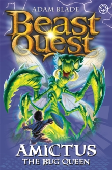 Beast Quest: Amictus the Bug Queen : Series 5 Book 6, Paperback / softback Book
