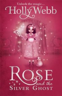 Rose and the Silver Ghost : Book 4, Paperback Book