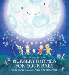 The Orchard Book of Nursery Rhymes for Your Baby, Hardback Book