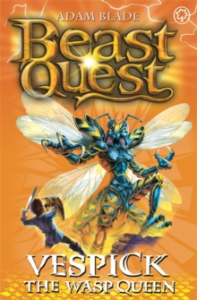Beast Quest: Vespick the Wasp Queen : Series 6 Book 6, Paperback Book