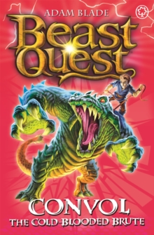 Beast Quest: Convol the Cold-blooded Brute : Series 7 Book 1, Paperback Book