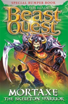 Beast Quest: Mortaxe the Skeleton Warrior : Special 6, Paperback / softback Book