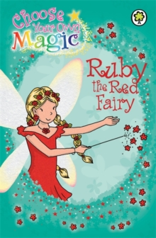Rainbow Magic: Ruby the Red Fairy : Choose Your Own Magic, Paperback Book