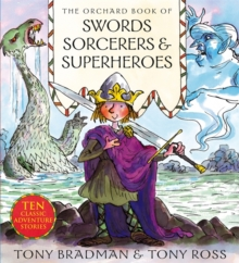 The Orchard Book of Swords Sorcerers and Superheroes, Paperback Book