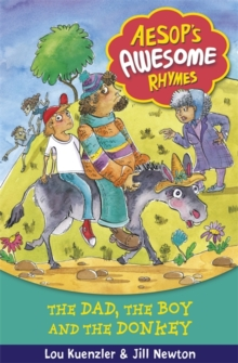 Aesop's Awesome Rhymes: The Dad, the Boy and the Donkey : Book 8, Paperback Book