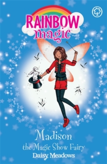 Rainbow Magic: Madison the Magic Show Fairy : The Showtime Fairies Book 1, Paperback / softback Book
