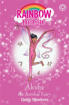 Rainbow Magic: Alesha the Acrobat Fairy : The Showtime Fairies Book 3, Paperback Book
