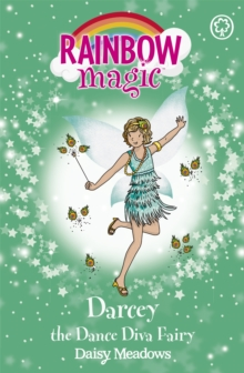 Rainbow Magic: Darcey the Dance Diva Fairy : The Showtime Fairies Book 4, Paperback Book