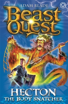 Beast Quest: Hecton the Body Snatcher : Series 8 Book 3, Paperback / softback Book