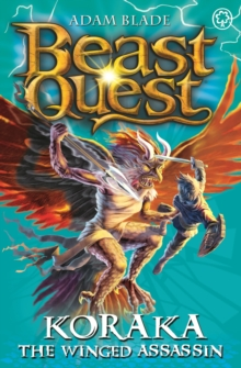 Beast Quest: Koraka the Winged Assassin : Series 9 Book 3, Paperback / softback Book