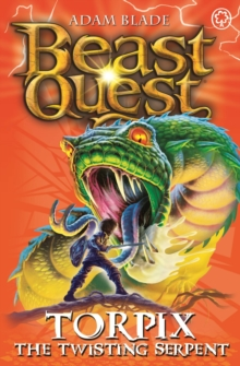 Beast Quest: Torpix the Twisting Serpent : Series 9 Book 6, Paperback Book