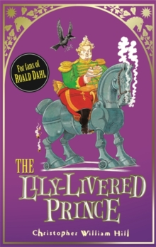 Tales from Schwartzgarten: The Lily-Livered Prince : Book 3, Paperback Book
