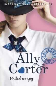 Gallagher Girls: United We Spy : Book 6, Paperback Book